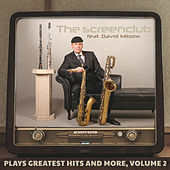 The Screenclub Feat. David Milzow Plays Greatest Hits And More, Volume 2 by The Screenclub