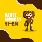 Dance Monkey de Vi-Em