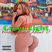What I Luv About U by Green Light