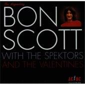 Bon Scott with The Spektors and the Valentines by Bon Scott