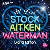 Almighty Presents: We Love Stock Aitken Waterman Volume 2 de Various Artists