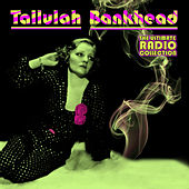 The Ultimate Radio Collection de Tallulah Bankhead