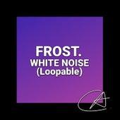 White Noise Frost (Loopable) de White Noise Meditation (1)