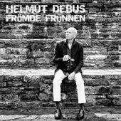 Frömde Frünnen de Helmut Debus