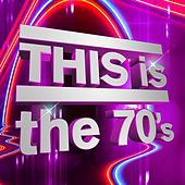 THIS is the 70's di Various Artists