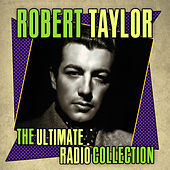 The Ultimate Radio Collection de Robert Taylor