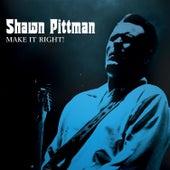 Make It Right! von Shawn Pittman