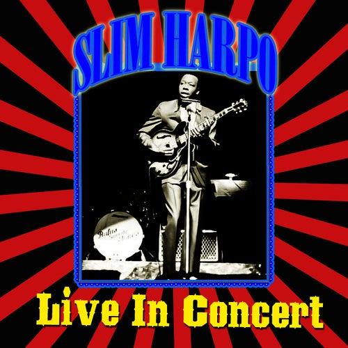 Live - In Concert by Slim Harpo