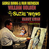 The World Of Suzie Wong (Original Motion Picture Soundtrack) by George Duning