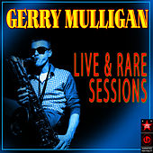 Live & Rare Sessions by Gerry Mulligan