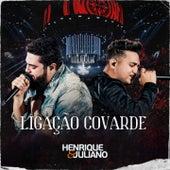 Ligação Covarde (Ao Vivo) by Henrique & Juliano
