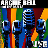 Archie Bell And The Drells Live by Archie Bell & the Drells