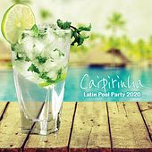 Caipirinha: Latin Pool Party 2020 (Pop Edition) de Various Artists