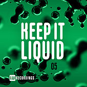 Keep It Liquid, Vol. 05 by Various Artists