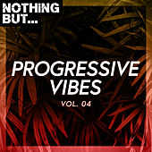 Nothing But... Progressive Vibes, Vol. 04 de Various Artists