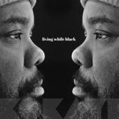 Living While Black von Kokayi
