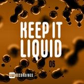 Keep It Liquid, Vol. 06 by Various Artists