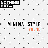 Nothing But... Minimal Style, Vol. 10 by Various Artists