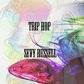 Trip Hop by Sevy Russell