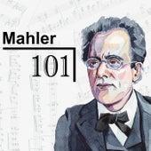 Mahler 101 de Gustav Mahler