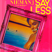 Say Less by Nieman