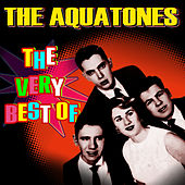 The Very Best Of by The Aquatones