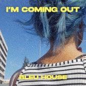 I'm Coming Out de Bleu House