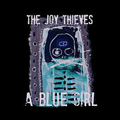 A Blue Girl by The Joy Thieves