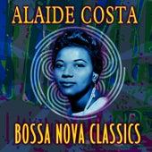 Bossa Nova Classics by Alaide Costa