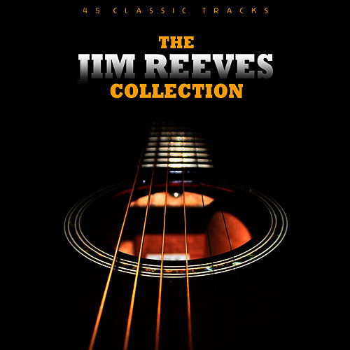 The Jim Reeves Collection by Jim Reeves