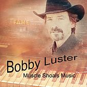 Muscle Shoals Music de Bobby Luster
