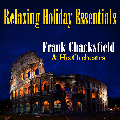 Relaxing Holiday Essentials by Frank Chacksfield