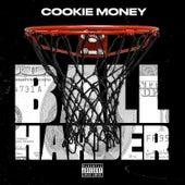 Ball Harder von Cookie Money