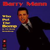 Who Put The Bomp In The Bomp-Bomp-Bomp de Barry Mann