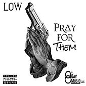 PRAY FOR THEM de Low