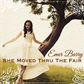 She Moved Through the Fair by Emer Barry