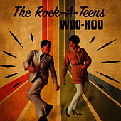 Woo Hoo von The Rock-A-Teens