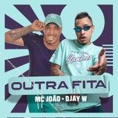 Outra Fita by MC João