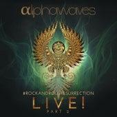 #Rockandrollresurrection Live! Pt. 2 von Alpha Waves