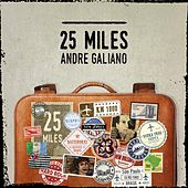 25 Miles (Deluxe) by Andre Galiano