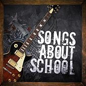 Songs About School by Various Artists
