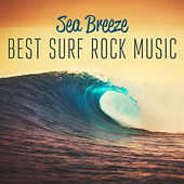 Sea Breeze – Best Surf Rock Music by Various Artists