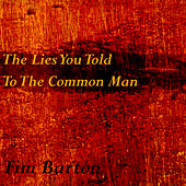 The Lies You Told to the Common Man de Tim Barton