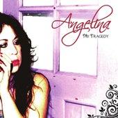My Tragedy by Angelina