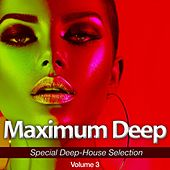Maximum Deep, Vol. 3 (Special Deep-House Selection) de Various Artists