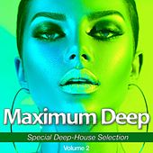 Maximum Deep, Vol. 2 (Special Deep-House Selection) van Various Artists