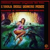 L'Isola Degli Uomini Pesce (Colonna sonora originale del FIlm) de Luciano Michelini