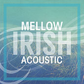 Mellow Irish Acoustic de Various Artists