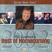 Bill Gaither's Best Of Homecoming 2002 by Bill & Gloria Gaither