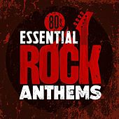 80s Essential Rock Anthems de Various Artists